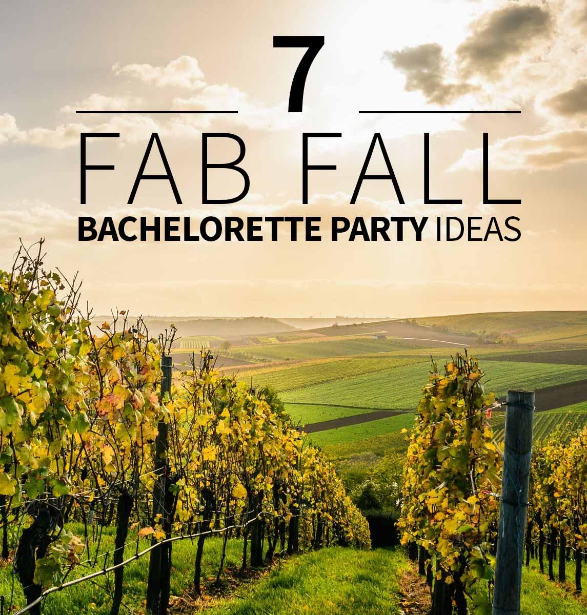 7 Ideas For A Fabulous Fall Bachelorette Party