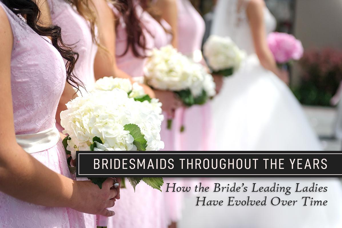 bridesmaids throughout the years