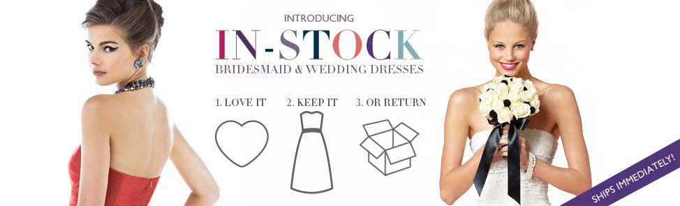 In-Stock Bridesmaid and Wedding Dresses