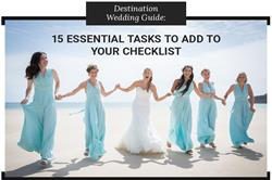 Destination Wedding Guide: 15 Essential Tasks to Add to Your Checklist
