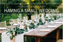Your Complete Guide to Having a Small Wedding